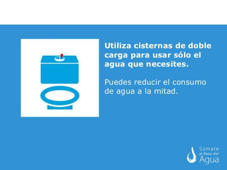 Recomendaciones para cuidar el agua for Como arreglar una cisterna de doble carga