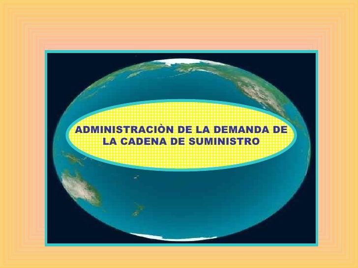 ADMINISTRACIÒN DE LA DEMANDA DE LA CADENA DE SUMINISTRO