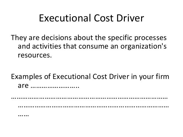Executional cost driver