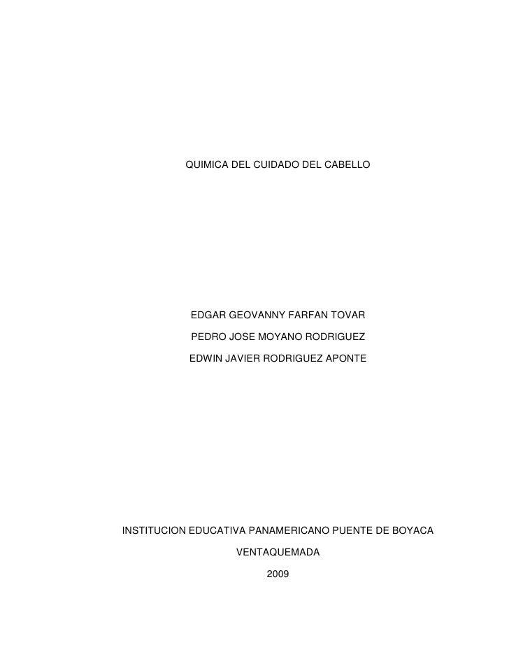 QUIMICA DEL CUIDADO DEL CABELLO<br />EDGAR GEOVANNY FARFAN TOVAR<br />PEDRO JOSE MOYANO RODRIGUEZ<br />EDWIN JAVIER RODRIG...
