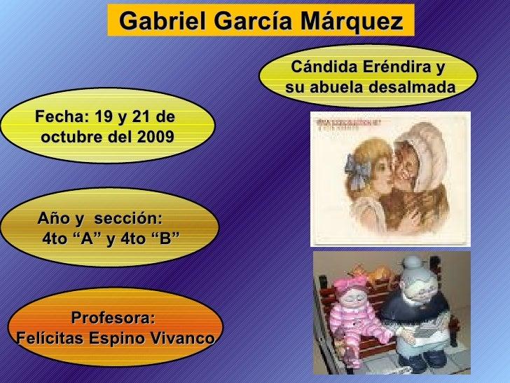 """Profesora:  Felícitas Espino Vivanco Fecha: 19 y 21 de  octubre del 2009 Año y  sección: 4to """"A"""" y 4to """"B"""" Gabriel García ..."""