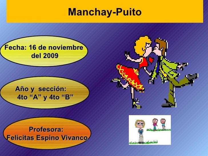 """Profesora:  Felícitas Espino Vivanco Fecha: 16 de noviembre del 2009 Año y  sección: 4to """"A"""" y 4to """"B"""" Manchay-Puito"""