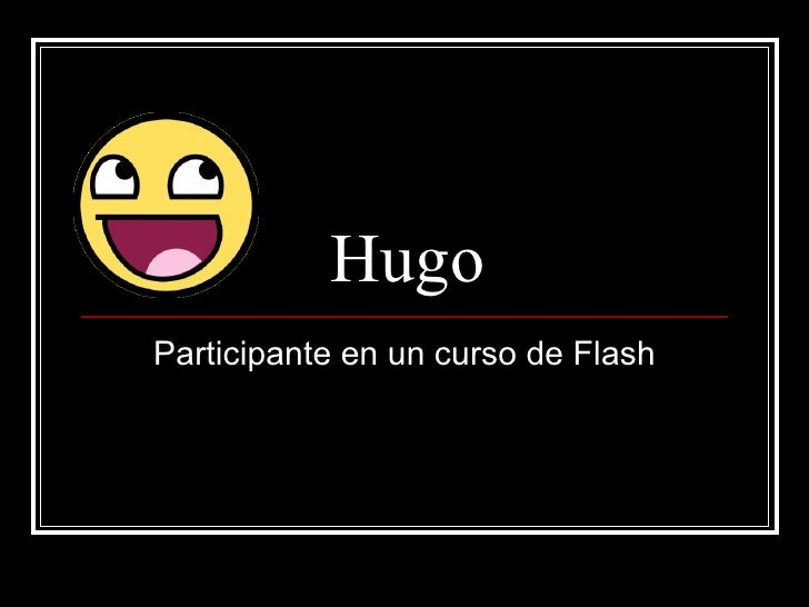 Hugo Participante en un curso de Flash