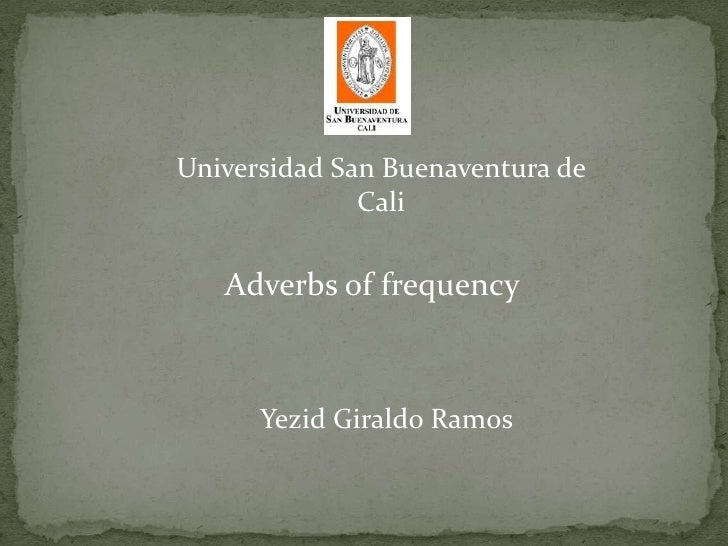 Universidad San Buenaventura de Cali <br />Adverbs of frequency<br />Yezid Giraldo Ramos<br />
