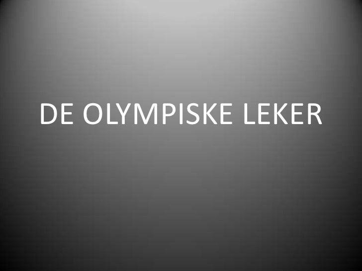 DE OLYMPISKE LEKER<br />