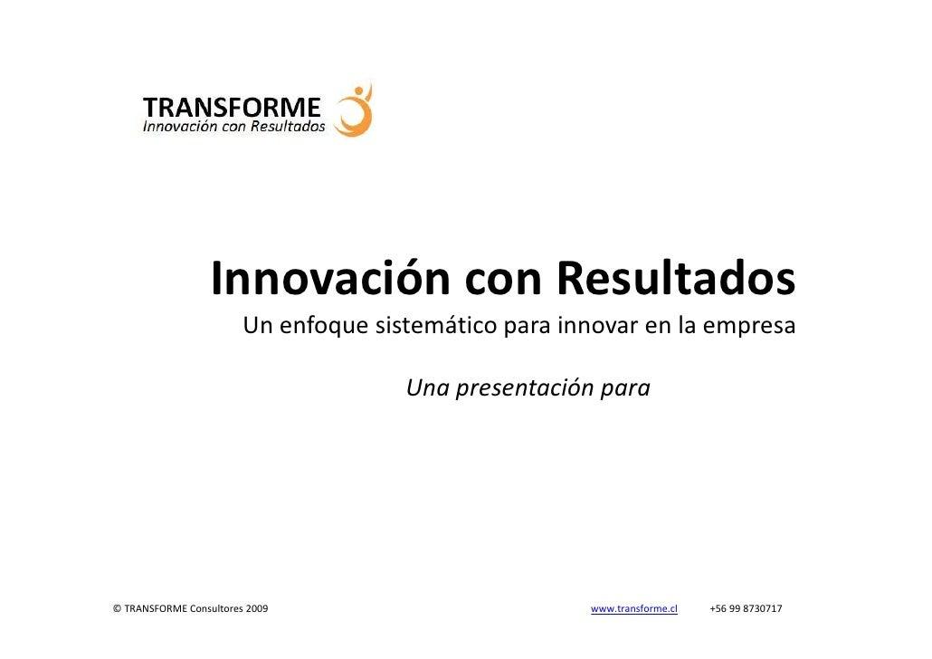 Innovación con Resultados                         Un enfoque sistemático para innovar en la empresa                       ...