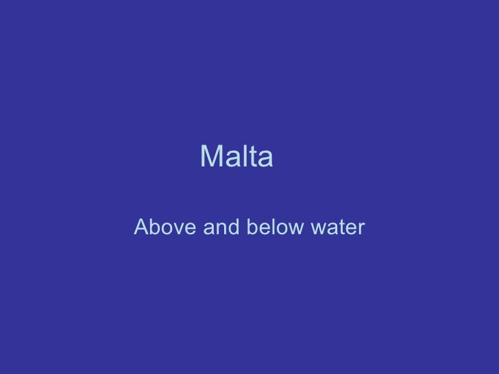 Malta  Above and below water