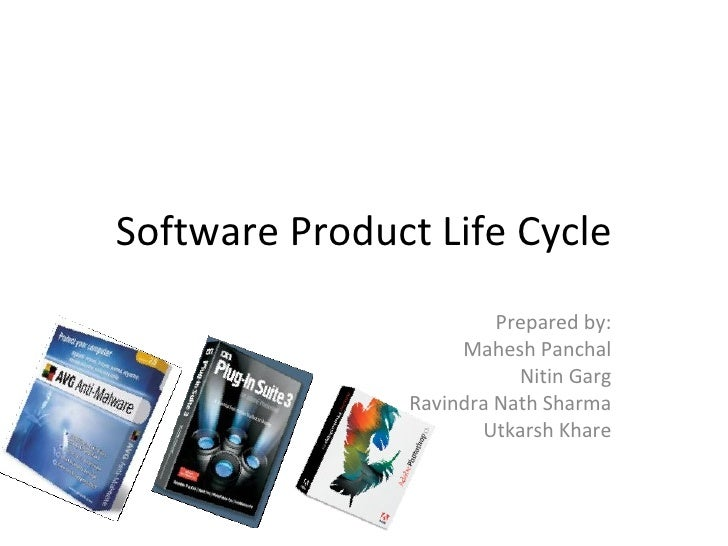 Software Product Life Cycle Prepared by: Mahesh Panchal Nitin Garg Ravindra Nath Sharma Utkarsh Khare