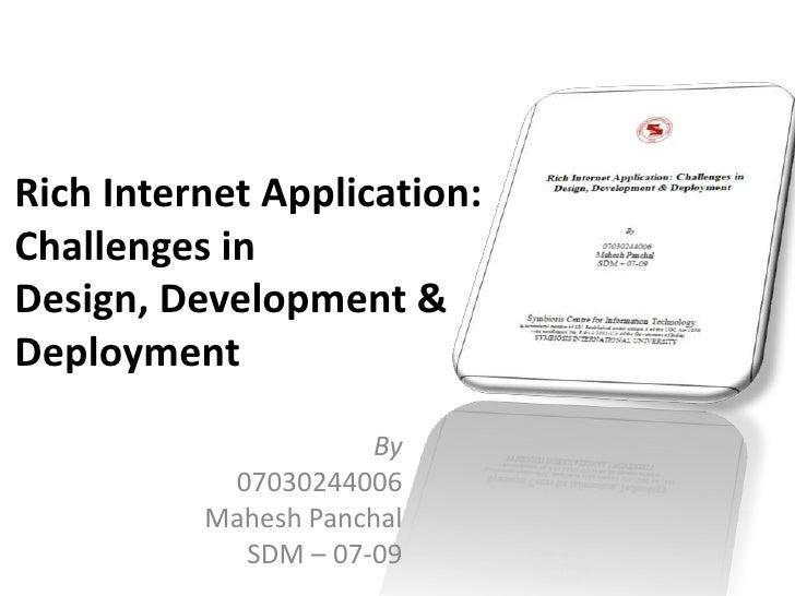 Rich Internet Application: Challenges in Design, Development & Deployment                       By            07030244006 ...