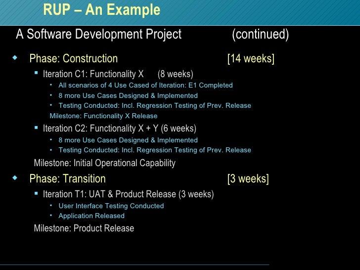 <ul><li>Phase: Construction [14 weeks] </li></ul><ul><ul><li>Iteration C1: Functionality X  (8 weeks) </li></ul></ul><ul><...