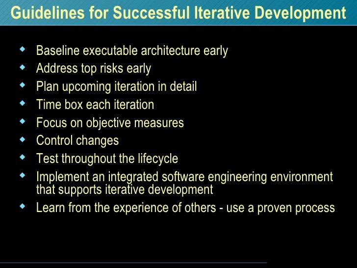 Guidelines for Successful Iterative Development <ul><li>Baseline executable architecture early </li></ul><ul><li>Address t...