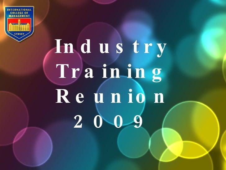 Industry Training Reunion 2009