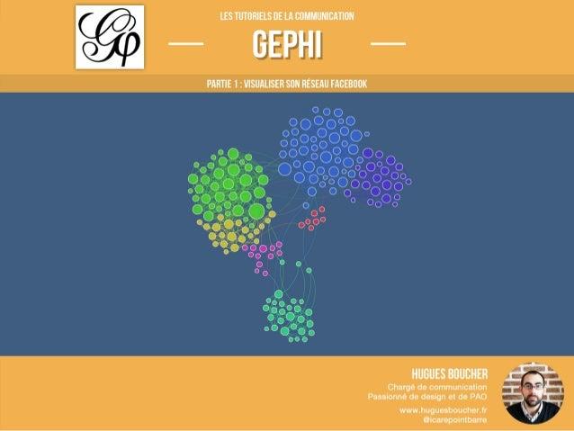 Tutoriel Gephi #01 : Visualiser son réseau Facebook