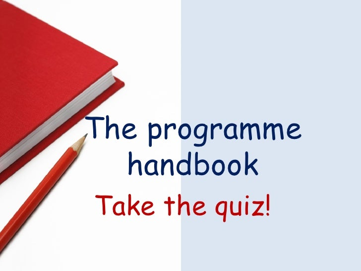 The programme handbook Take the quiz!