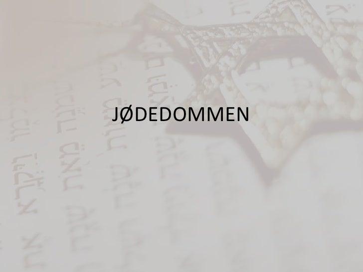 JØDEDOMMEN<br />