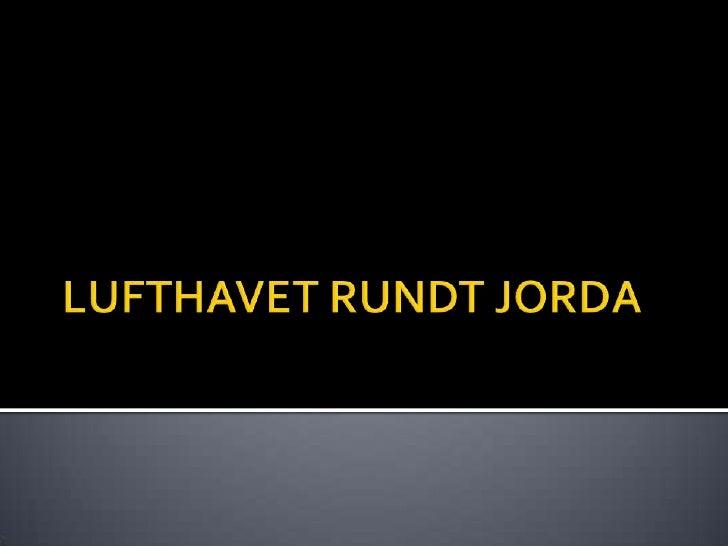 LUFTHAVET RUNDT JORDA<br />