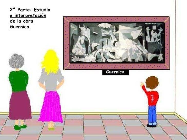 2ª Parte:  Estudio e interpretación de la obra Guernica