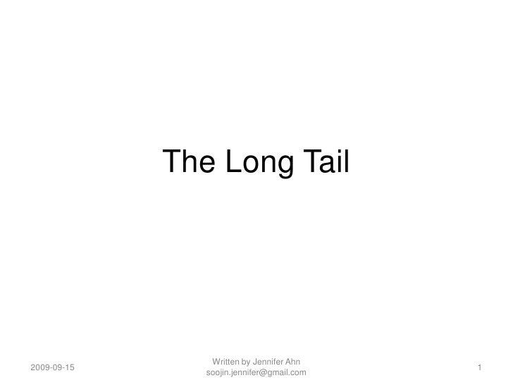The Long Tail<br />2008-11-05<br />1<br />Written by Jennifer Ahn soojin.jennifer@gmail.com<br />