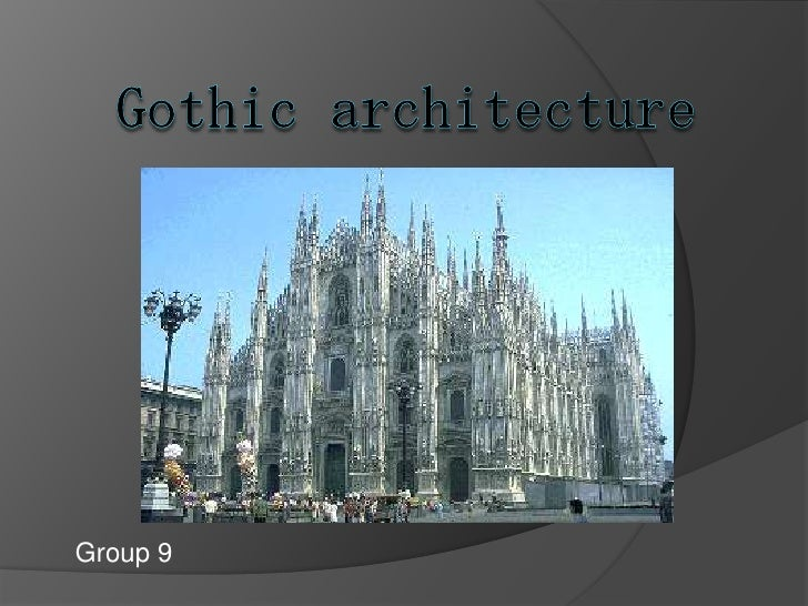 Gothic architecture<br />Group 9<br />