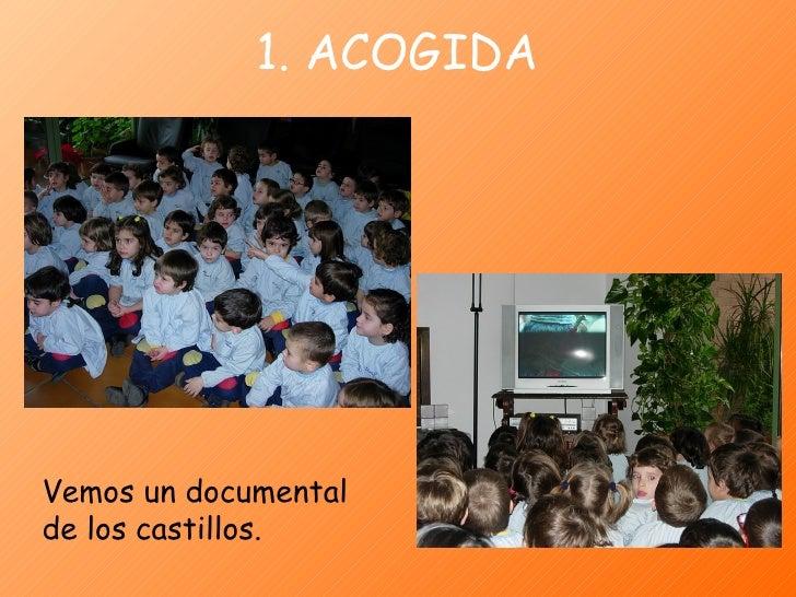 1. ACOGIDA Vemos un documental de los castillos.