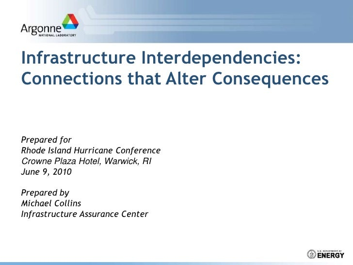 Infrastructure Interdependencies: Connections that Alter Consequences<br />Prepared for<br />Rhode Island Hurricane Confer...