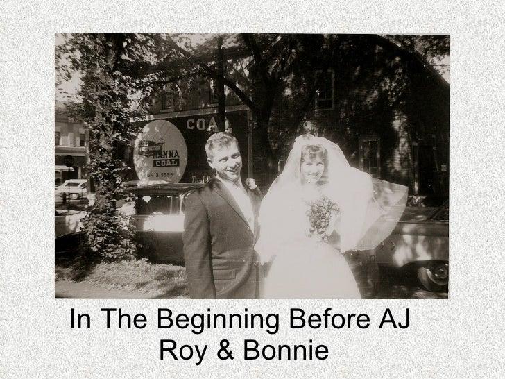 In The Beginning Before AJ  Roy & Bonnie