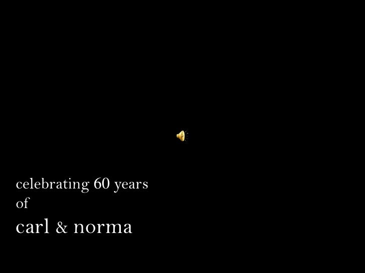 celebrating 60 yearsofcarl & norma<br />