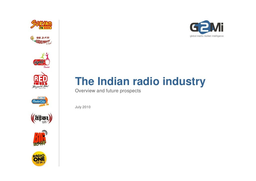 The Indian radio industry Overview and future prospects   July 2010                                     1