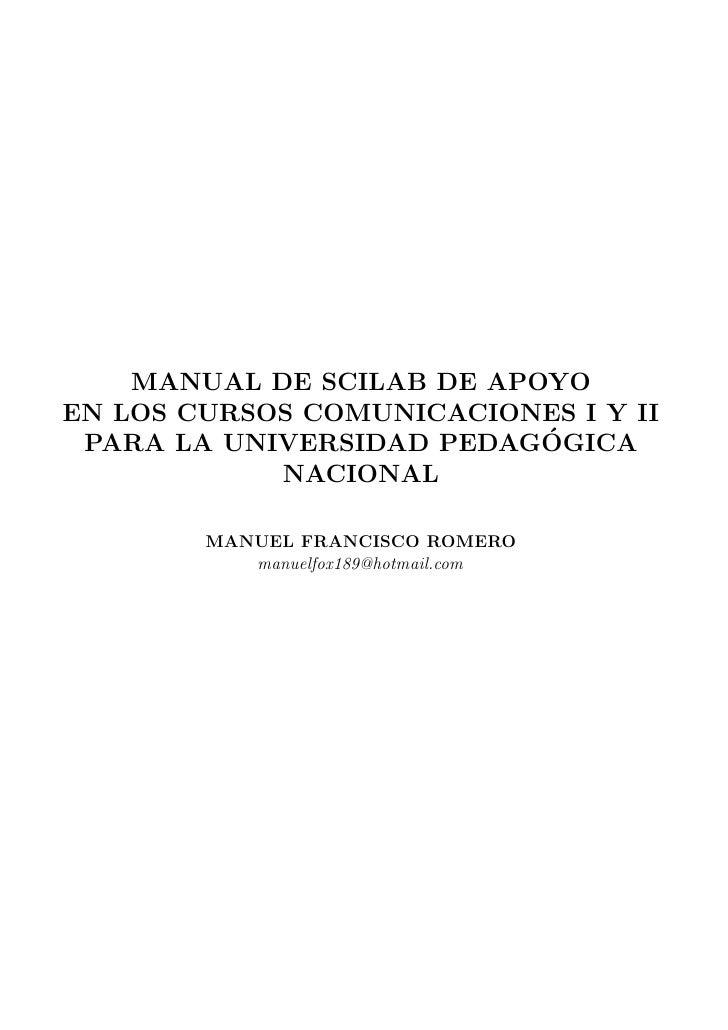 MANUAL DE SCILAB DE APOYO EN LOS CURSOS COMUNICACIONES I Y II                            ´  PARA LA UNIVERSIDAD PEDAGOGICA...