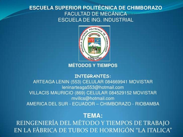 ESCUELA SUPERIOR POLITÉCNICA DE CHIMBORAZO<br />FACULTAD DE MECÁNICA<br />ESCUELA DE ING. INDUSTRIAL<br />MÉTODOS Y TIEMPO...