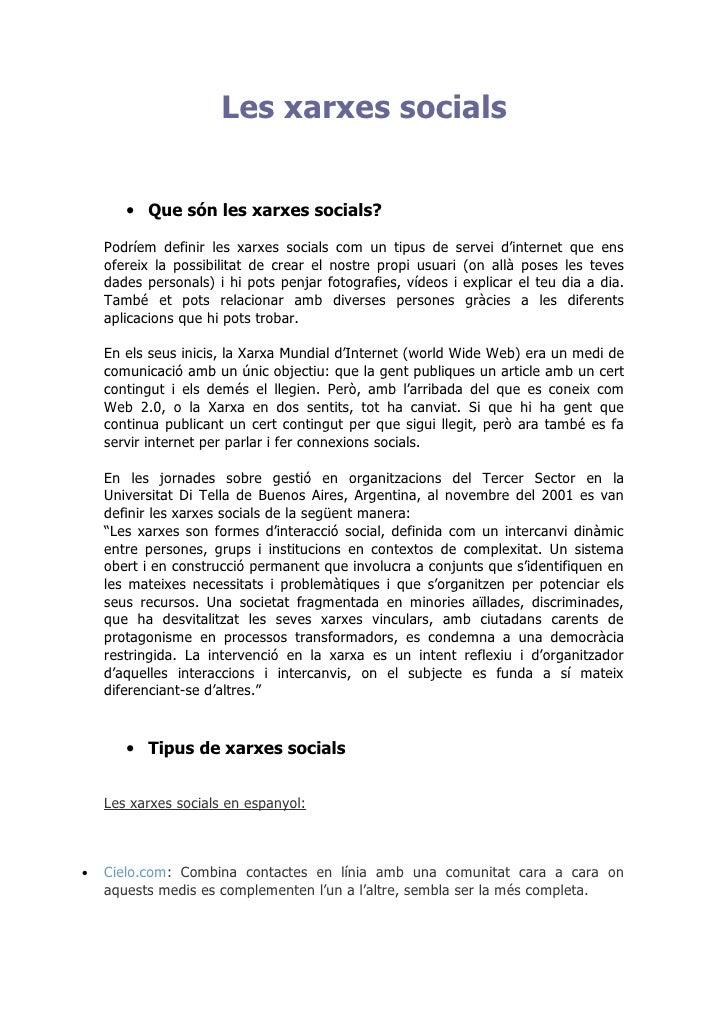 Les xarxes socials          • Que són les xarxes socials?      Podríem definir les xarxes socials com un tipus de servei d...
