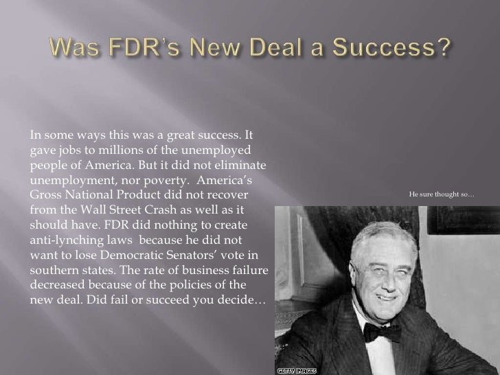 successes and failures of roosevelts new deal essay National youth administration  a new deal program designed specifically to address the problem of unemployment among depression-era youth.