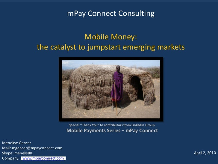 mPay Connect Consulting                                 Mobile Money:                 the catalyst to jumpstart emerging m...