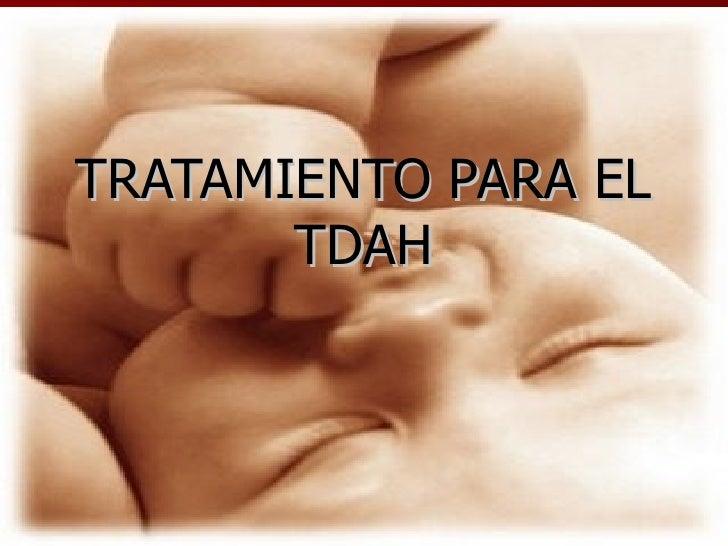 TRATAMIENTO PARA EL TDAH