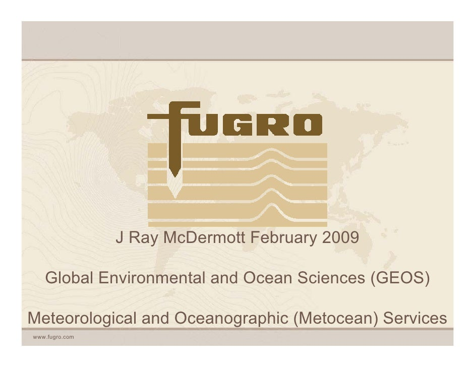 J Ray McDermott February 2009     Global Environmental and Ocean Sciences (GEOS)  Meteorological and Oceanographic (Metoce...