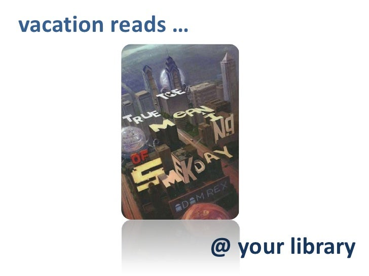 vacation reads …                        @ your library