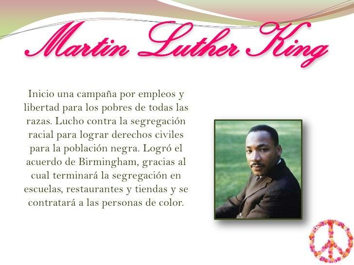 Martin Luther King <br />Inicio una campaña por empleos y libertad para los pobres de todas las razas. Lucho contra la seg...