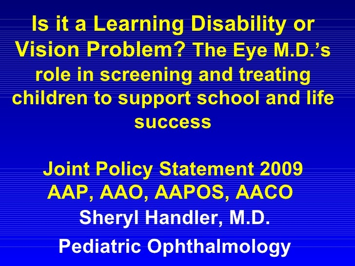 Is it a Learning Disability or Vision Problem?  The Eye M.D.'s role in screening and treating children to support school a...