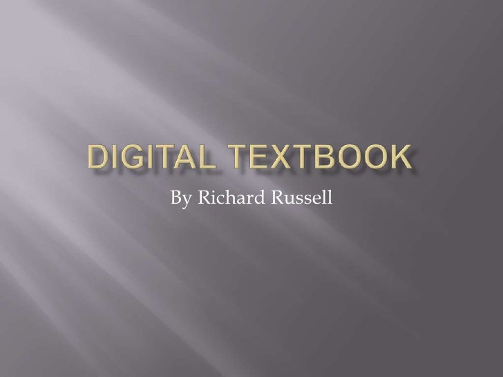Digital Textbook<br />By Richard Russell<br />