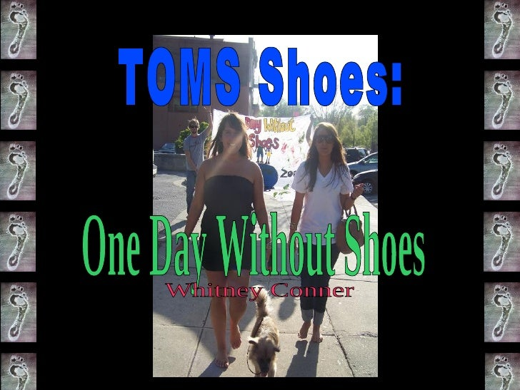TOMS Shoes: One Day Without Shoes Whitney Conner