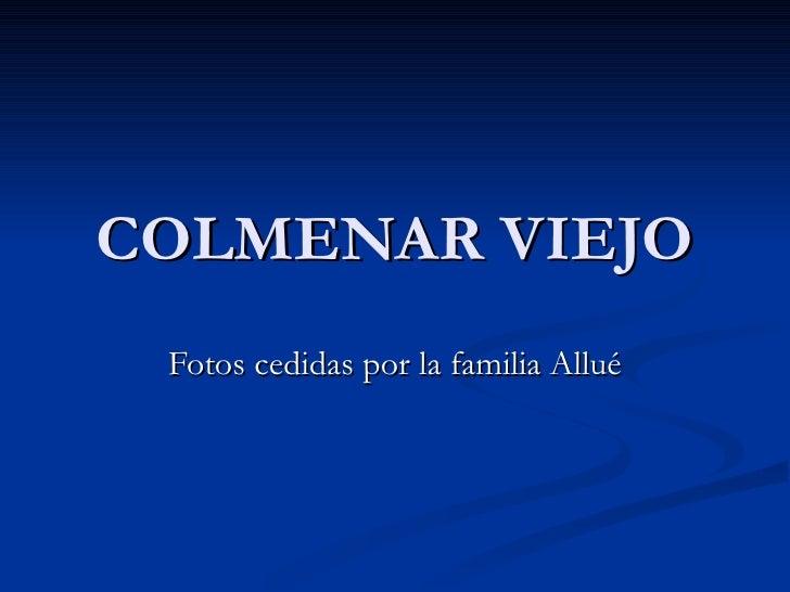 COLMENAR VIEJO Fotos cedidas por la familia Allué