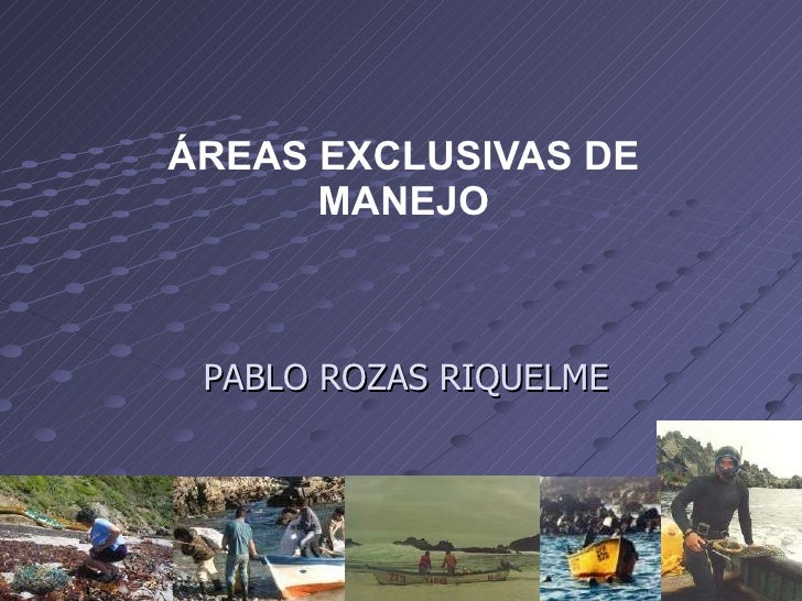 ÁREAS EXCLUSIVAS DE MANEJO PABLO ROZAS RIQUELME