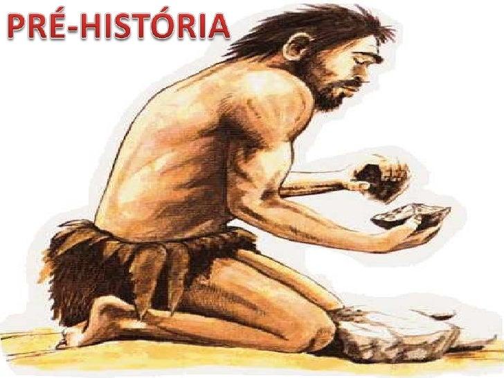 PRÉ-HISTÓRIA<br />