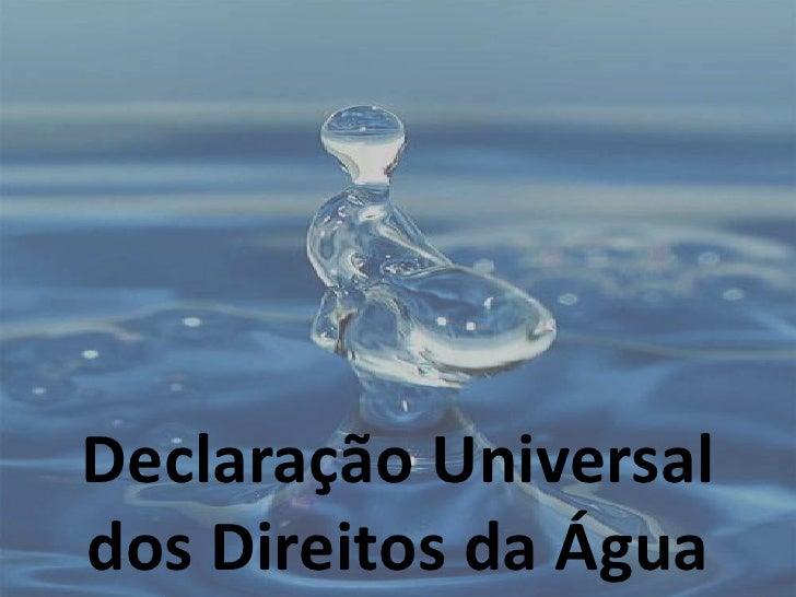 Declaração Universal dos Direitos da Água<br />