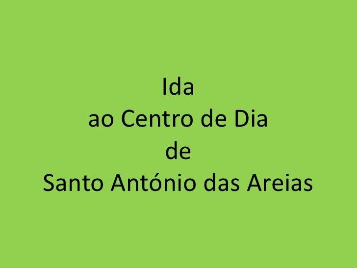 Ida ao Centro de Dia de Santo António das Areias<br />
