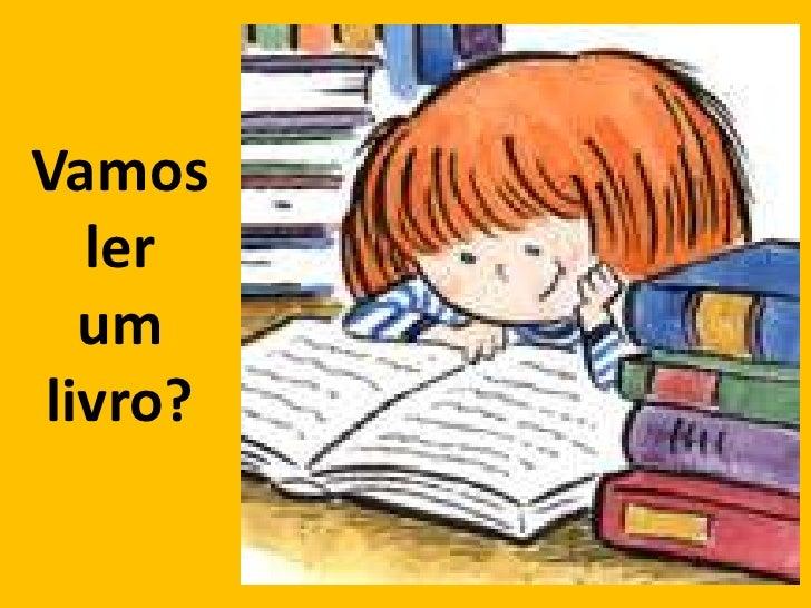 Vamos<br />ler<br />um<br />livro?<br />