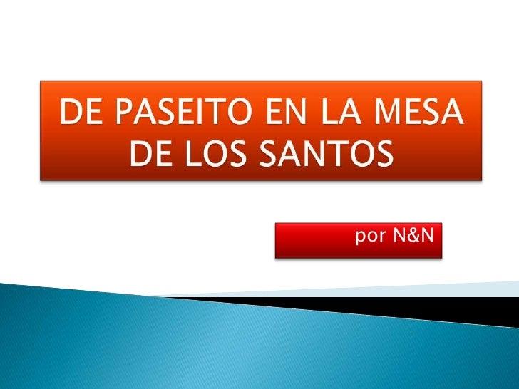 DE PASEITO EN LA MESA DE LOS SANTOS<br />por N&N<br />