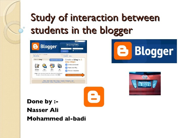 Study of interaction between students in the blogger Done by :-  Nasser Ali Mohammed al-badi
