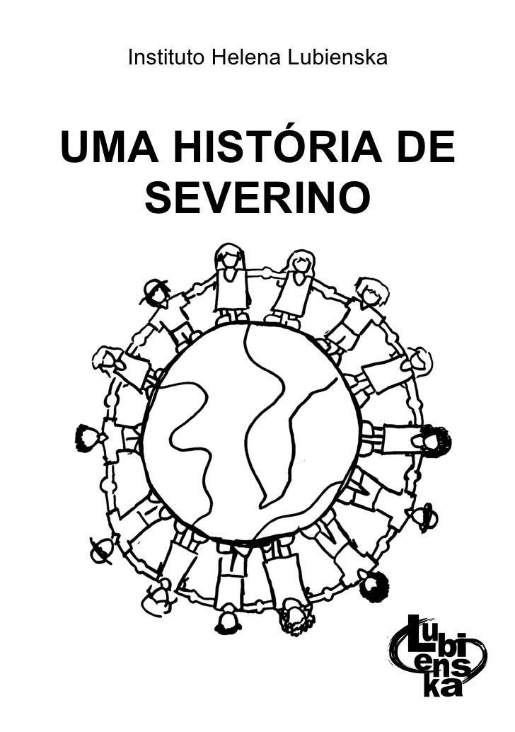 Instituto Helena Lubienska    UMA HISTÓRIA DE    SEVERINO