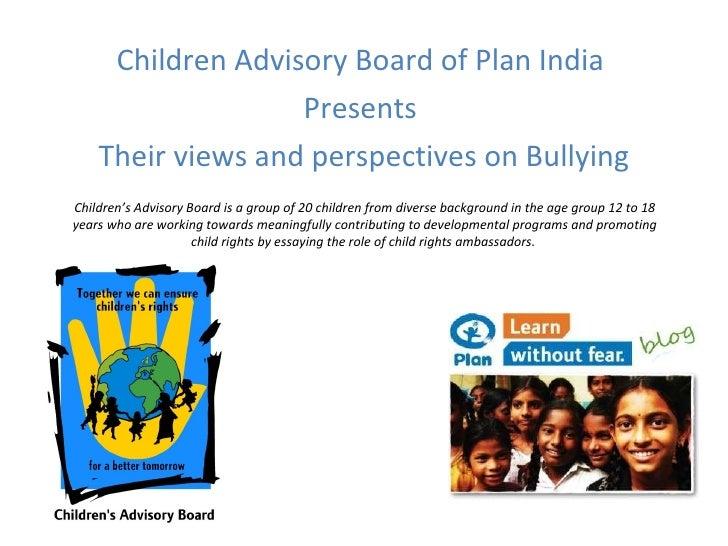 <ul><li>Children Advisory Board of Plan India  </li></ul><ul><li>Presents  </li></ul><ul><li>Their views and perspectives ...